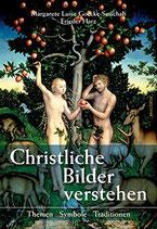 Goecke-Seischab Margarete, Christliche Bilder verstehen - Themen-Symbole-Traditionen