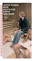 Schmidt Jochen, Meine wichtigsten Körperfunktionen (antiquarisch)