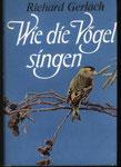 Gerlach Richard, Wie die Vögel singen (antiquarisch)