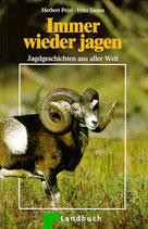 Pelzl Herbert, Immer wieder jagen - Jagdgeschichten aus aller Welt