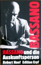 Robert Naef, Bassano und die Auskunftsperson