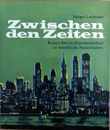Lachmann Margot, Zwischen den Zeiten - Roman über ein Künstlerschicksal im Amerika des Atomzeitalters