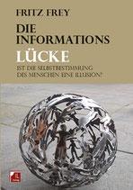 Fritz Frey, Die Informationslücke