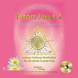 Tatort Jesus 2 - Jeshuas Heilungs-Meditation für die Göttin in jeder Frau CD
