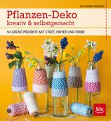 Rompza Fee-Jasmin, Pflanzen-Deko kreativ & selbstgemacht - 50 grüne Projekte mit Stoff, Papier und Farbe