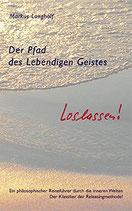 Langholf Markus, Der Pfad des Lebendigen Geistes - Loslassen
