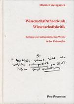 Weingarten Michael, Wissenschaftstheorie als Wissenschaftskritik: Beiträge zur kulturalistischen Wende in der Philosophie (antiquarisch)