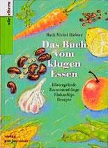Michel Richter Ruth, Das Buch vom klugen Essen - Hintergründe-Zusammenhänge-Einkaufstips-Rezepte (antiquarisch)
