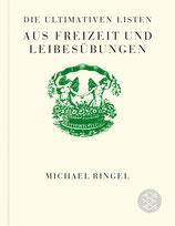Ringel Michael, Die ultimativen Listen aus Freizeit und Leibesübungen (antiquarisch)