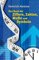 Hemme Heinrich, Das Buch der Ziffern, Zahlen, Masse und Symbole