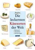 Die leckersten Käsesorten der Welt