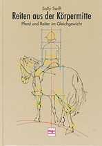 Swift Sally, Reiten aus der Körpermitte - Pferd und Reiter im Gleichgewicht (antiquarisch)