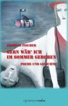 Andreas Fischer, Gern wär ich im Sommer geboren