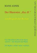 Hans Axnix, Der Illusionist Kay B.