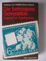 Matthias Hellfeld und Arno Klönne, Die betrogene Generation