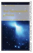 Kollberg Brigitte, Aus Sternenstaub geboren: Emotionen in gebundener Sprache