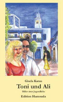 Gisela Karau, Toni und Ali - Bilder einer Jugendliebe