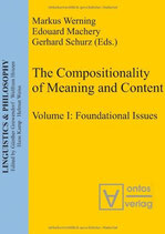 Markus Werning, Edouard Machery, Gerhard Schurz, The Compositionality of Meaning and Content: Volume I: Foundational Issues (Linguistics & Philosophy)