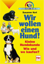 Kerl Susanne, Wir wollen einen Hund - Kleine Hundekunde (antiquarisch)