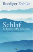 Ruediger Dahlke, Schlaf - die bessere Hälfte des Lebens Sleeping Wellness für moderne Menschen (M)