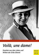 Voilà, une dame! - Facetten aus dem Leben und Wirken der Erika Dienstl