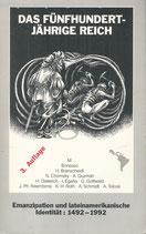 Höfer, Bruni, Heinz Dieterich und Klaus Meyer, Das Fünfhundertjährige Reich. Emanzipation und lateinamerikanische Identität. 1492-1992. (antiquarisch)
