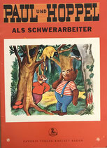 Paul und Hoppel als Schwerarbeiter (antiquarisch)