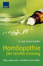 Scheffer Carola, Homöopathie - Der leichte Einstieg Was, wann, wie - so helfe ich mir selbst (M)