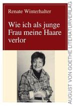 Renate Winterhalter, Wie ich als junge Frau meine Haare verlor