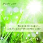 Anselm Grün, Freude schenken - Sei ein Licht in dieser Welt
