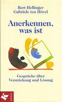 Hellinger Bert / ten Hövel Gabriele, Anerkennen was ist - Gespräche über Verstrickung und Lösung (antiquarisch)