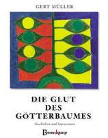 Müller Gert, Die Glut des Götterbaumes. Geschichten und Impressionen