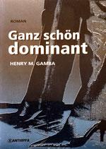 Gamba Henry M., Ganz schön dominant