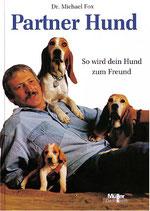 Fox Michael W., Partner Hund - So wird dein Hund zum Freund