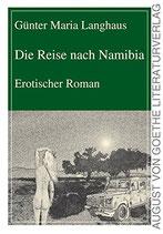 Langhaus Günter Maria, Die Reise nach Namibia (erotischer Roman)