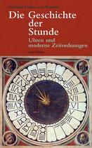 Dohrn-van Rossum Gerhard, Die Geschichte der Stunde - Uhren und moderne Zeitordnung