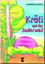 Andreas Dietz, Kröti und der Zauberwald