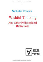 Rescher Nicholas, Wishful Thinking And Other Philosophical Reflections