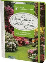 Mein Gartenplaner: Mein Garten rund ums Jahr: Mit den 50 schönsten Gartenpflanzen im Porträt