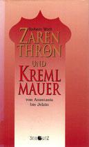 Widl Robert, Zarenthron und Kremlmauer - Von Anastasia bis Jelzin