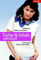 Weber-Lorkowski Edeltraud, Tücher und Schals individuell - 50 Techniken zum Binden und Knoten (antiquarisch)