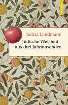 Landmann Salcia, Jüdische Weisheit aus drei Jahrtausenden