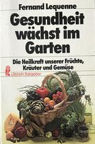 Lequenne Fernand, Gesundheit wächst im Garten (antiquarisch)