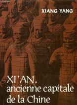 XI'AN, ancienne capitale de la Chine (französisch)