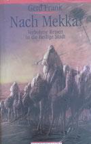 Frank Gerd, Nach Mekka! Verbotene Reisen in die heilige Stadt