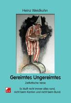 Heinz Weidkuhn, Gereimtes Ungereimtes