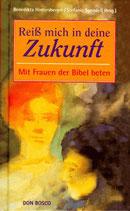 Hintersberger Benedikta / Spendel Stefanie, Reiss mich in die Zukunft - Mit Frauen der Bibel beten
