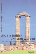 Dexinger Ferdinand, Als die Heiden Christen wurden: Zur Geschichte des frühen Christentums