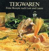 Teigwaren - Feine Rezepte nach Lust und Laune (antiquarisch)