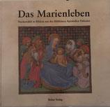 Das Marienleben. Nacherzählt in Bildern aus der Biblioteca Apostolica Vaticana (antiquarisch)